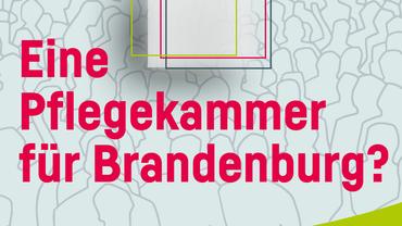 Eine Pflegekammer für Brandenburg?